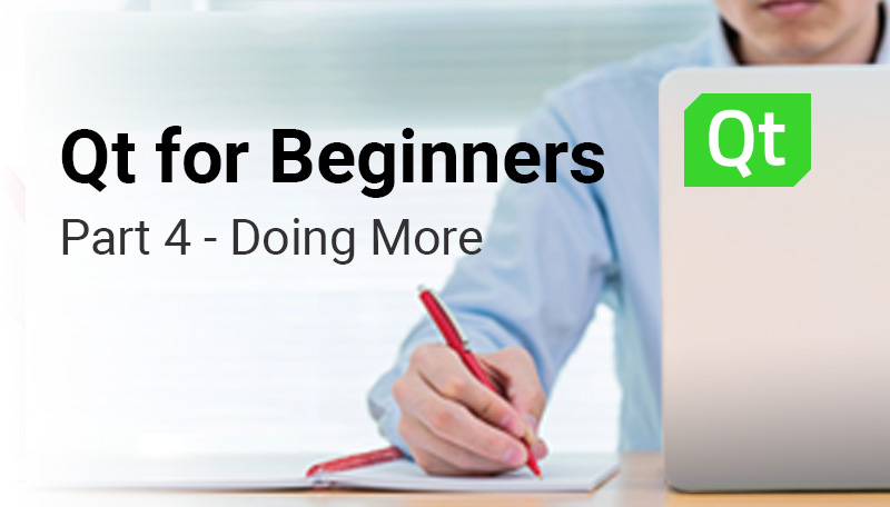 Qt for Beginners Part 4 - Doing More