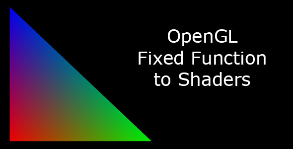 OpenGL Fixed Function to Shader