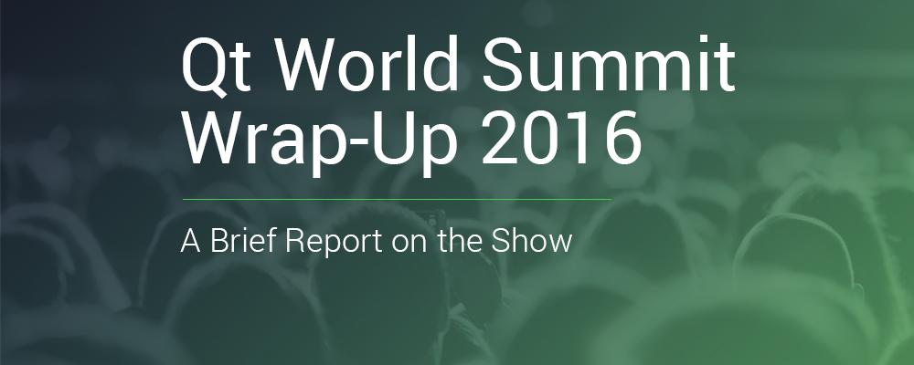 Qt World Summit 2016 Review