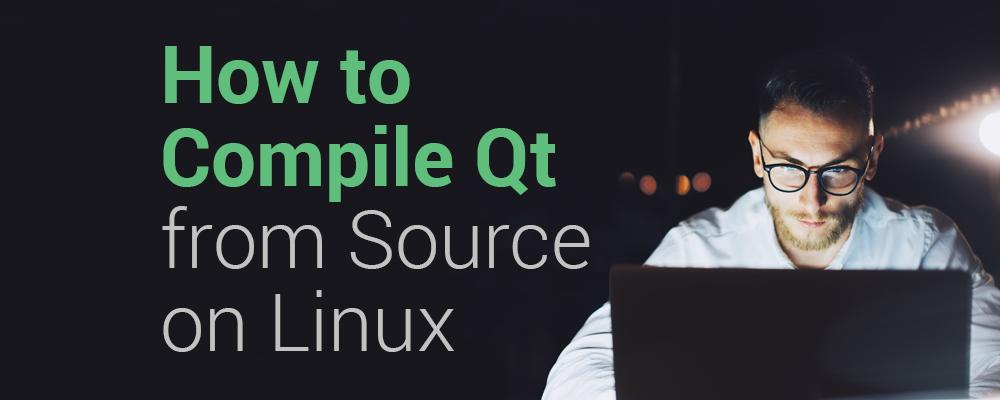 How to Compile Qt from Source Code on Linux | ICS