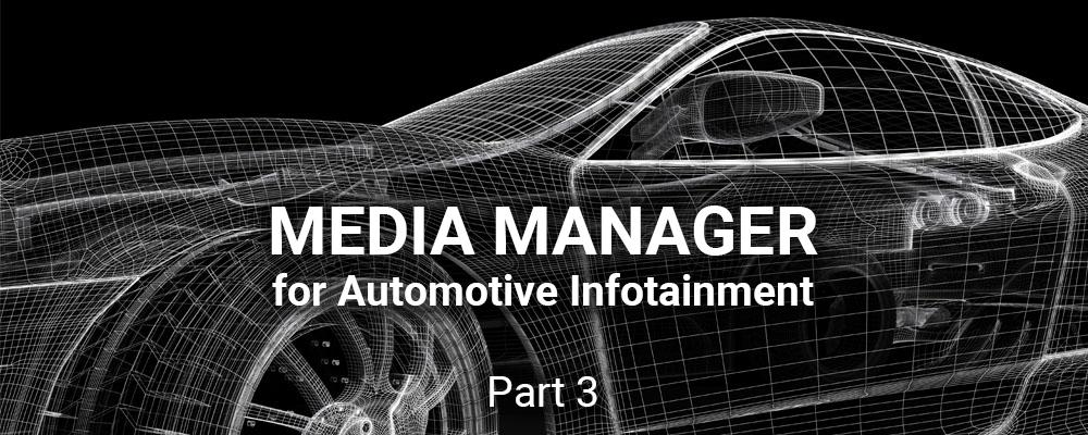 Automotive IVI Media Manager Announcements