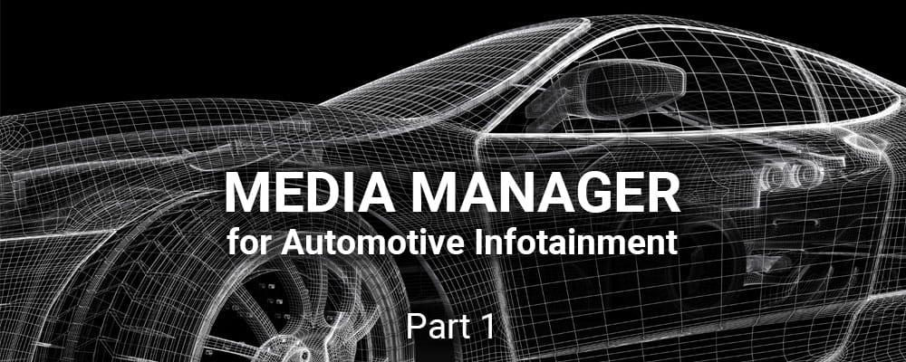 A Media Manager for Automotive Infotainment