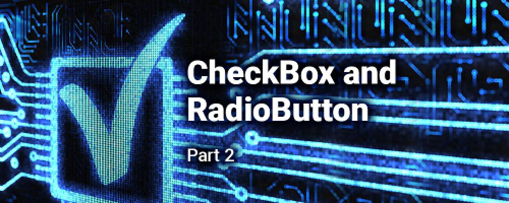 CheckBox and RadioButtton