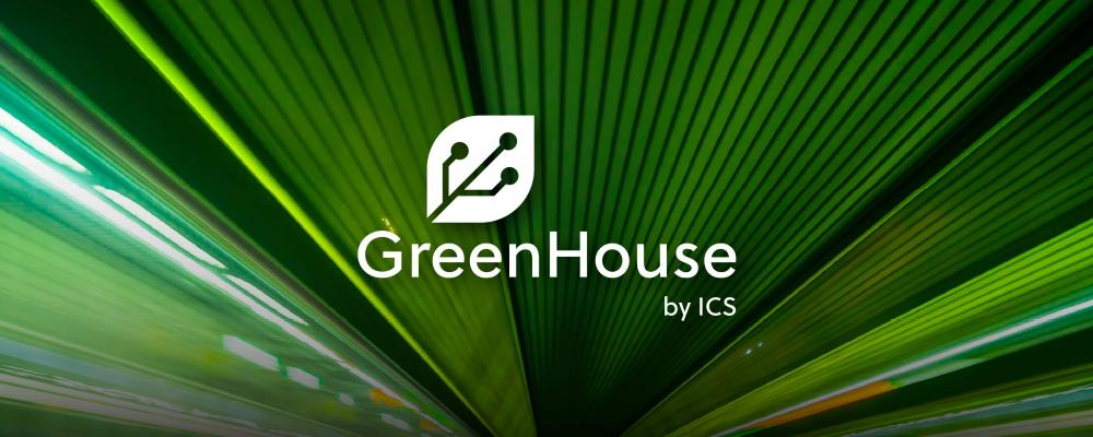 GreenHouse by ICS