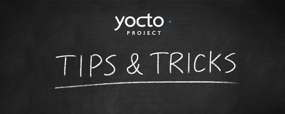 Yocto Tips & Tricks