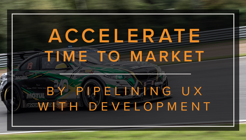 Pipelining UX with Product Development