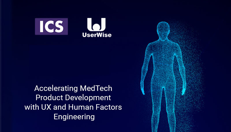 Accelerating MedTech Product Development with UX and Human Factors Engineering